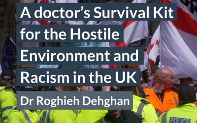 A doctor's Survival Kit for the Hostile Environment and Racism in the UK