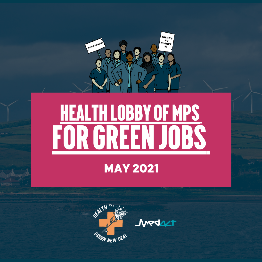 Health Lobby of MPs for Green Jobs - May 2021 - Health for a Green New Deal / Medact