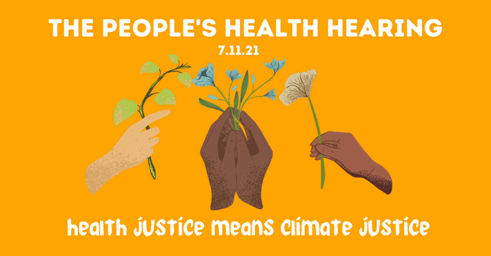 The People's Health Hearing 7.11.21: Health Justice Means Climate Justice